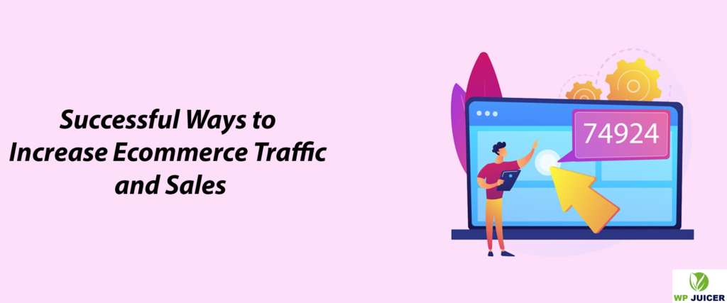Successful Ways to increase ecommerce traffic