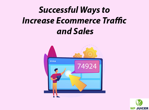 Successful Ways to increase ecommerce traffic featured