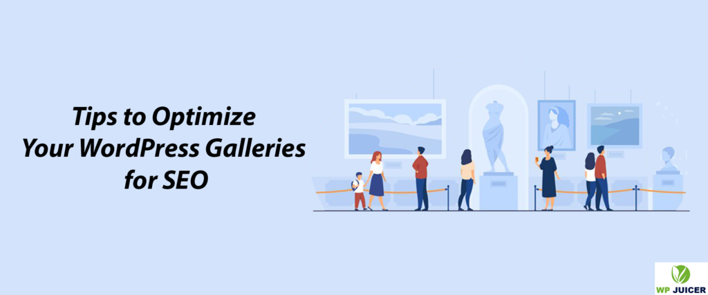 Tips to optimize your wordpress galleries for seo