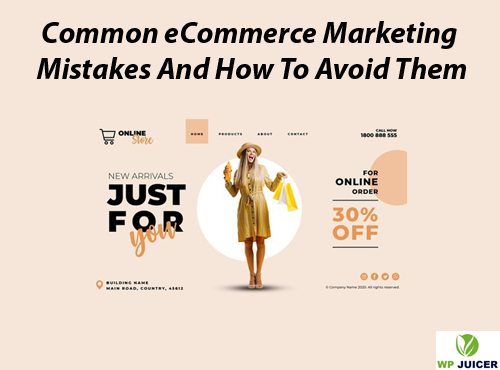 common eCommerce Marketing Mistakes And How To Avoid Them featured