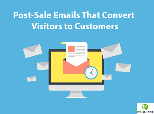 Post-Sale Emails That Convert Visitors to Customers featured