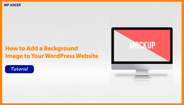 How-to-Add-a-Background-Image-to-Your-WordPress-Website